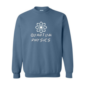 Quantum Physics 2, Sweatshirt