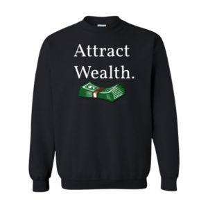 Attract Wealth Sweatshirt