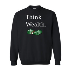 Think Wealth 2 Sweatshirt