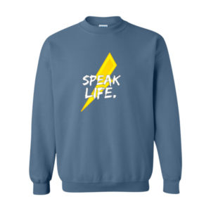Speak Life, Sweatshirt
