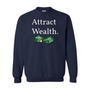 Attract Wealth Sweatshirt