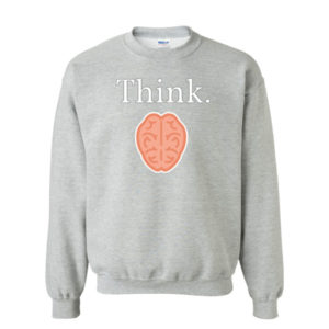 Think Sweatshirt