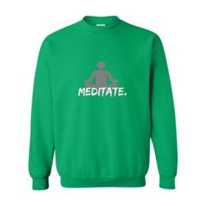 Meditate, Sweatshirt