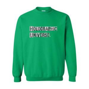 Holographic Universe, Sweatshirt