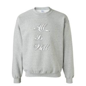 All is well, Sweatshirt
