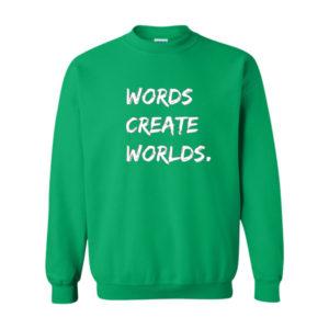Words Create Worlds, Sweatshirt