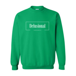 Delusional , Sweatshirt
