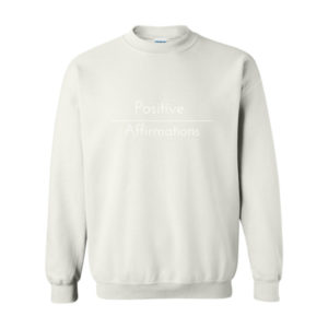 Positive Affirmations, Sweatshirt